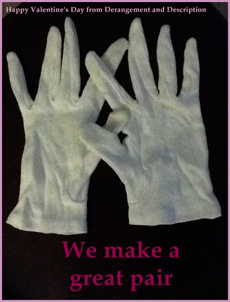 """We make a great pair"" under a pair of white gloves."